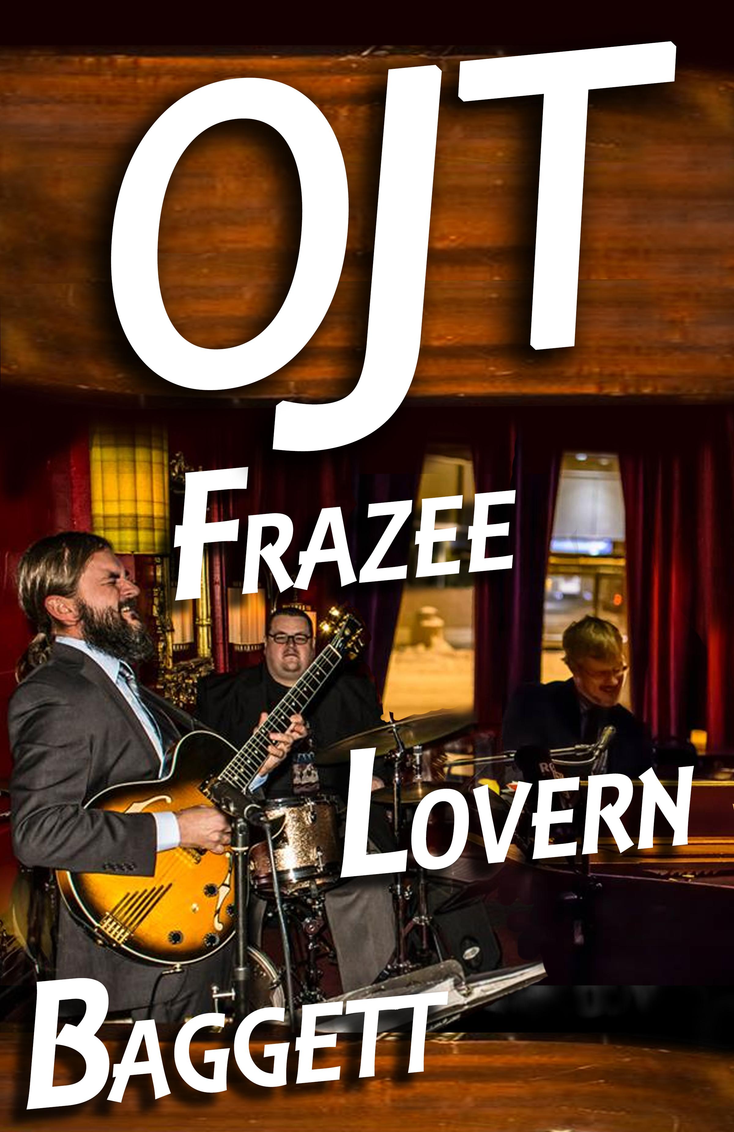 OJT Kevin Frazee Ken Lovern Brian Baggett